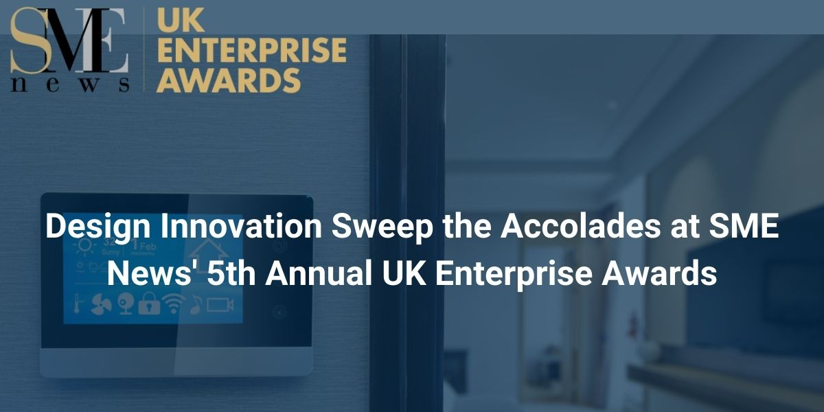 Design Innovation Sweep the Accolades at SME News' 5th Annual UK Enterprise Awards